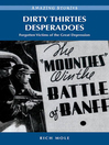Dirty Thirties Desperadoes (eBook): Forgotten Victims of the Great Depression